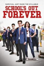 Download School's Out Forever (2021) Sub Indo