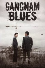 Download Gangnam Blues (2015) Sub Indo