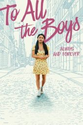 Download To All the Boys: Always and Forever (2021) Sub Indo