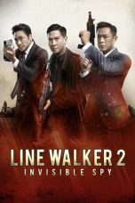 Download Line Walker 2: Invisible Spy (2019) Sub Indo