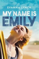 Download My Name Is Emily (2016) Sub Indo