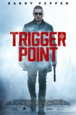 Download Trigger Point (2021) Sub Indo