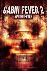Download Cabin Fever 2: Spring Fever (2009) Sub Indo