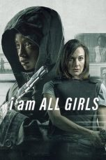 Download I Am All Girls (2021) Sub Indo